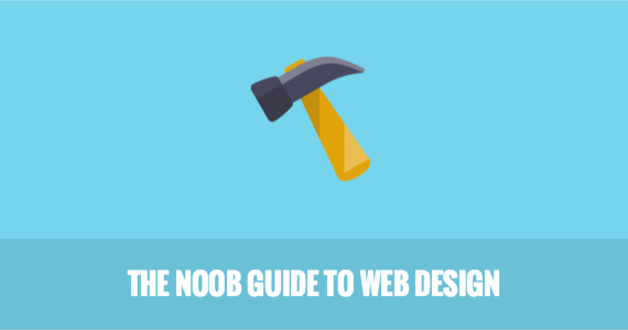The Noob Guide to Web Design