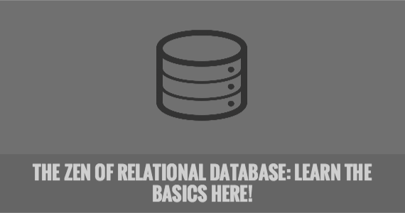 The Zen of Relational Database: Learn the Basics Here!