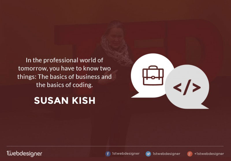 Make sure you know the basics of design and business.
