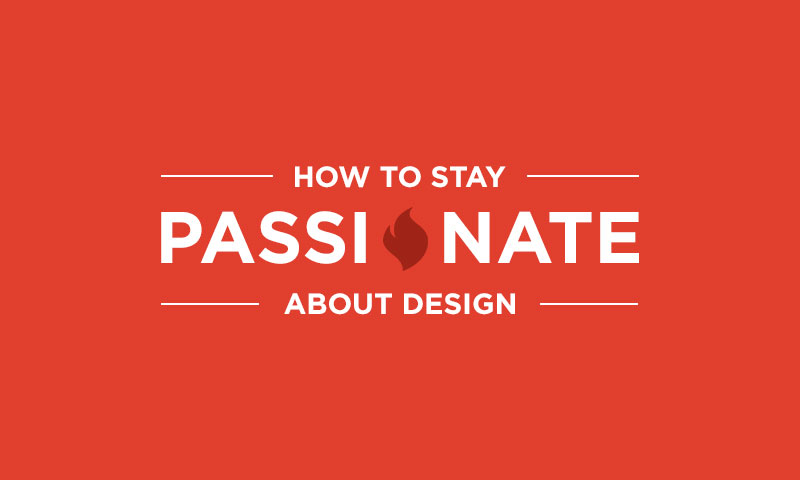 how to stay passionate