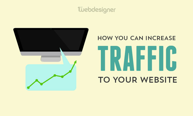 Here's How You Can Increase Traffic to Your Website