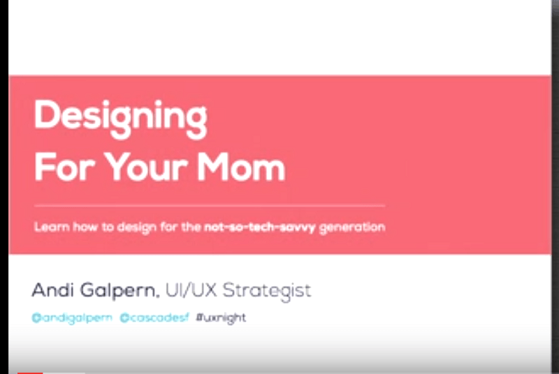 Think about your mom when you think about UX