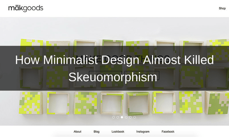 How Minimalist Design Almost Killed Skeuomorphism