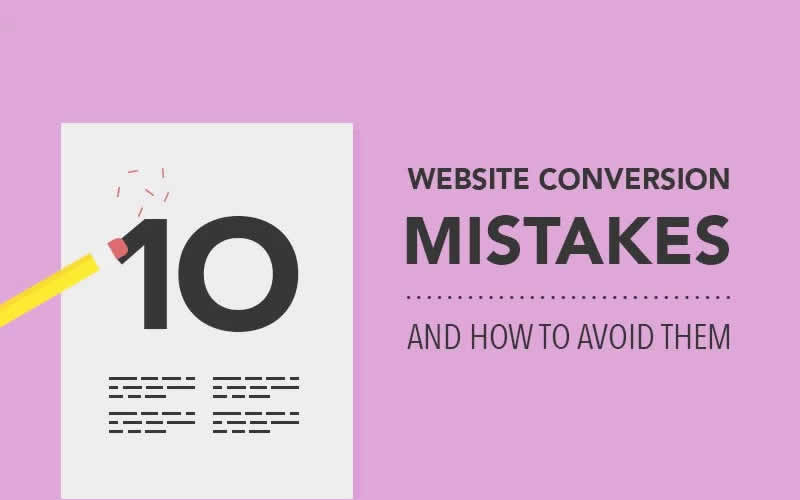10 Website Conversion Mistakes and How to Fix Them