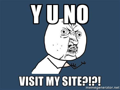 y-u-no-visit-my-site