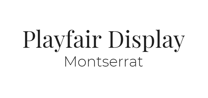 Playfair Display and Montserrat