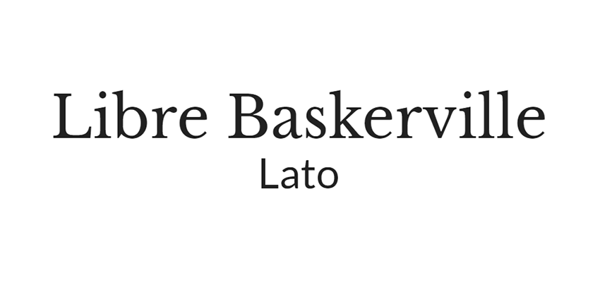 Libre Baskerville and Lato