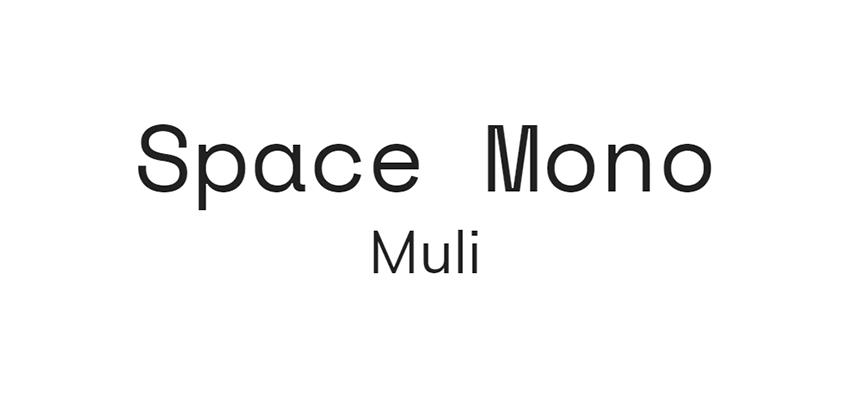 Space Mono and Muli