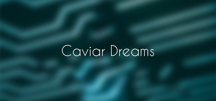 Example of Caviar Dreams